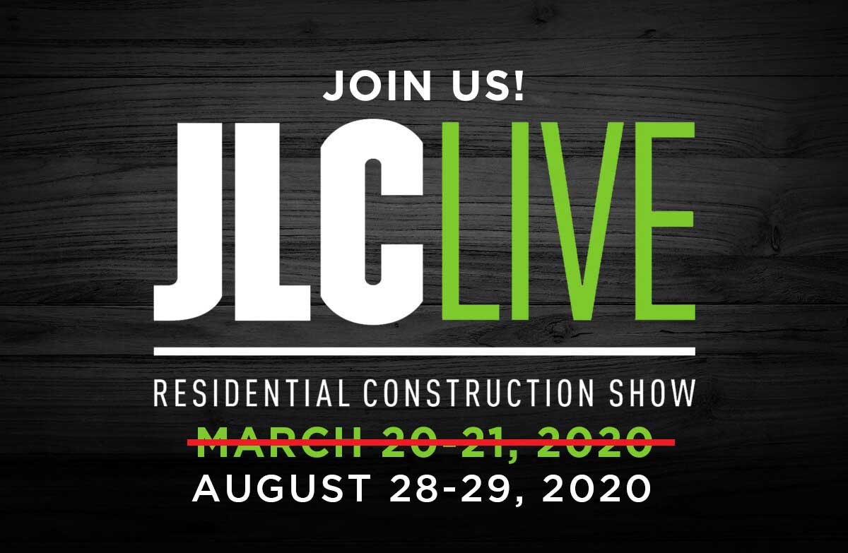 <span class='d'>New Dates: August 28 & 29, 2020</span> JLC LIVE 2020 PROVIDENCE