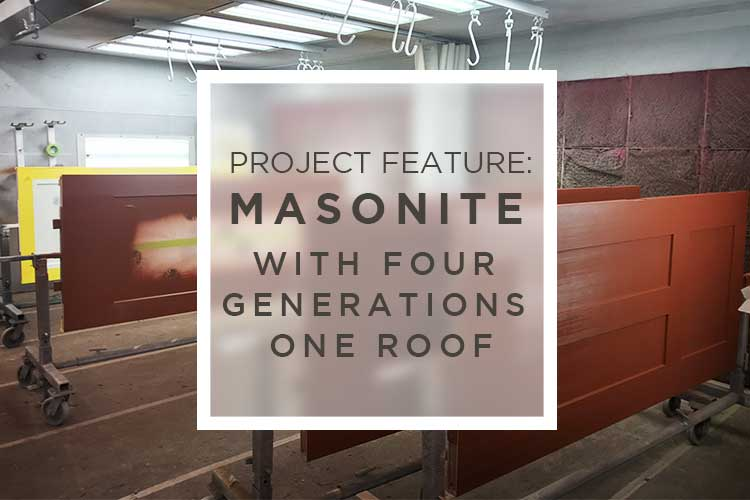 Masonite Project | Four Generations One Roof