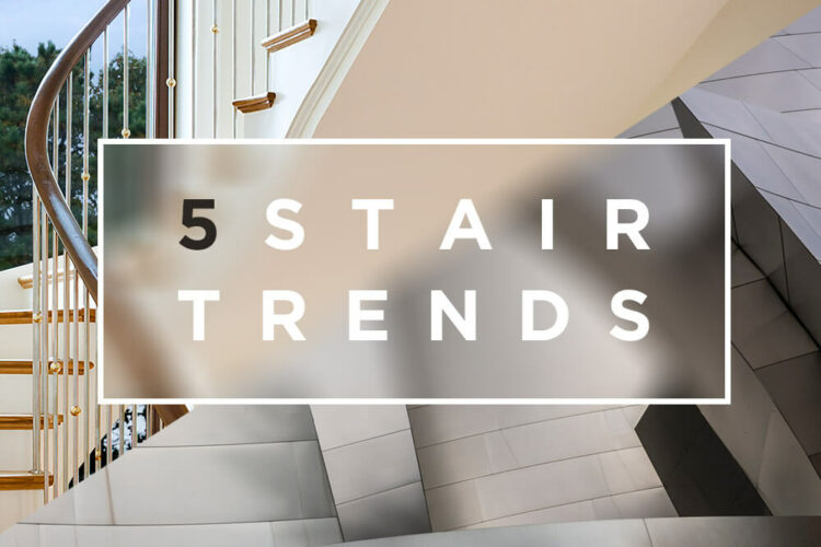 5 Stair Trends That Are Making Us Swoon